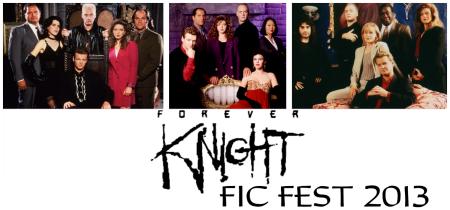 Forever Knight Fic Fest 2013